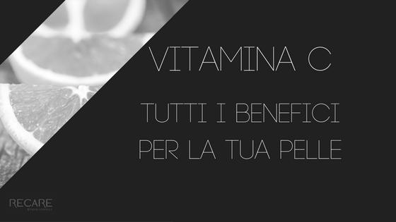 Vitamina C. Tutti i benefici per la tua pelle