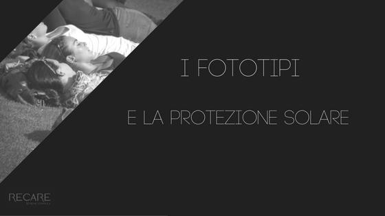 I fototipi e la protezione solare